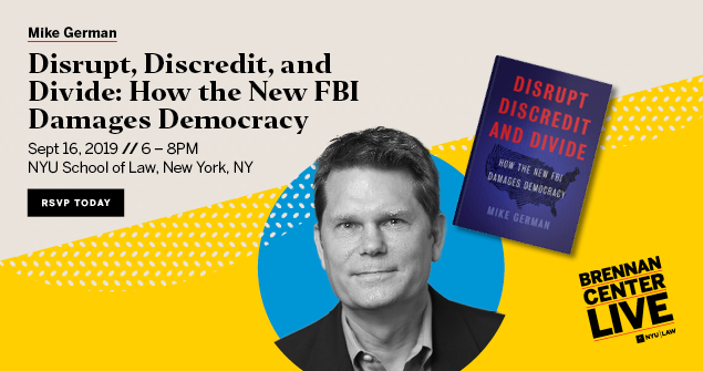 Mike German: Disrupt, Discredit, and Divide: How the New FBI Damages Democracy
