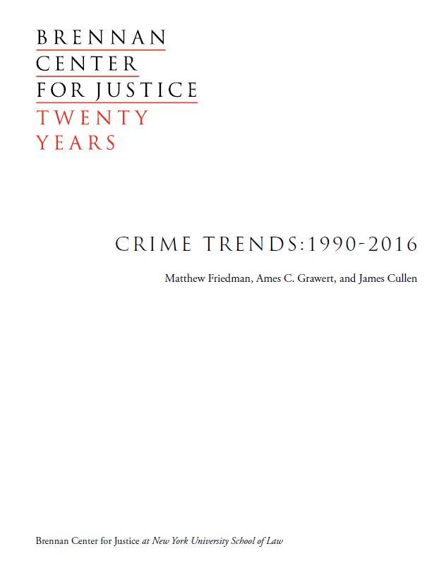 Crime Trends: 1990-2016 | Brennan Center for Justice